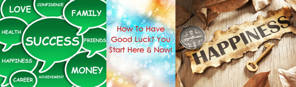 how to have good luck to live well